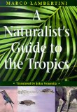 "Look at ""A Naturalist's Guide to the Tropics"" on Amazon"